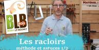 Racloir : méthode et astuces  1/2