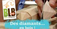 Le secret des diamants (en bois !)