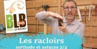 Racloir : méthode et astuces  2/2