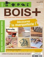 Hors-série BOIS+ n°12 : Découvrez la marqueterie !