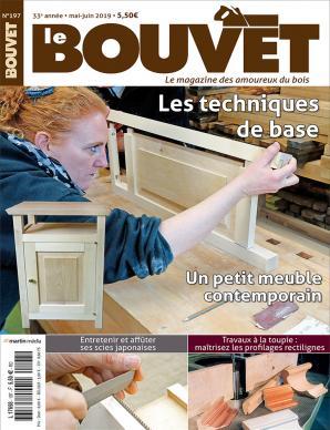 Le Bouvet n°197 Un petit meuble contemporain - Les techniques de base
