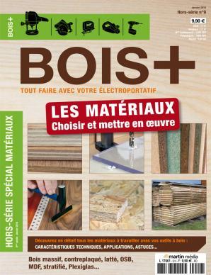 Hors-série BOIS+ n°9 Les matériaux, choisir et mettre en œuvre